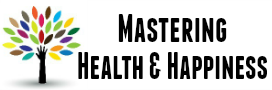 Mastering Health & Happiness